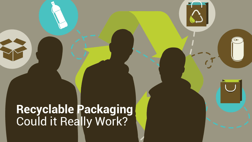 Recyclable Packaging – Could it Really Work?