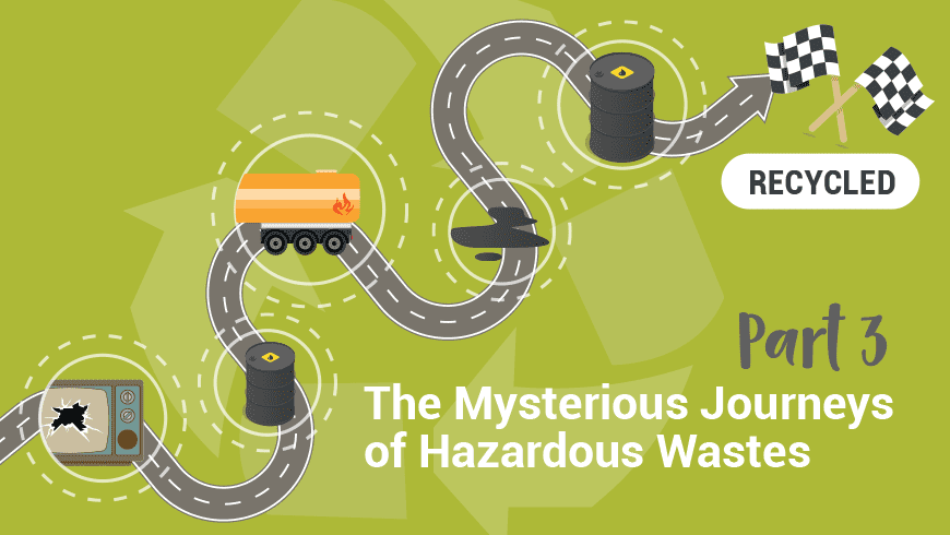 The Mysterious Journeys of Hazardous Waste Part Three