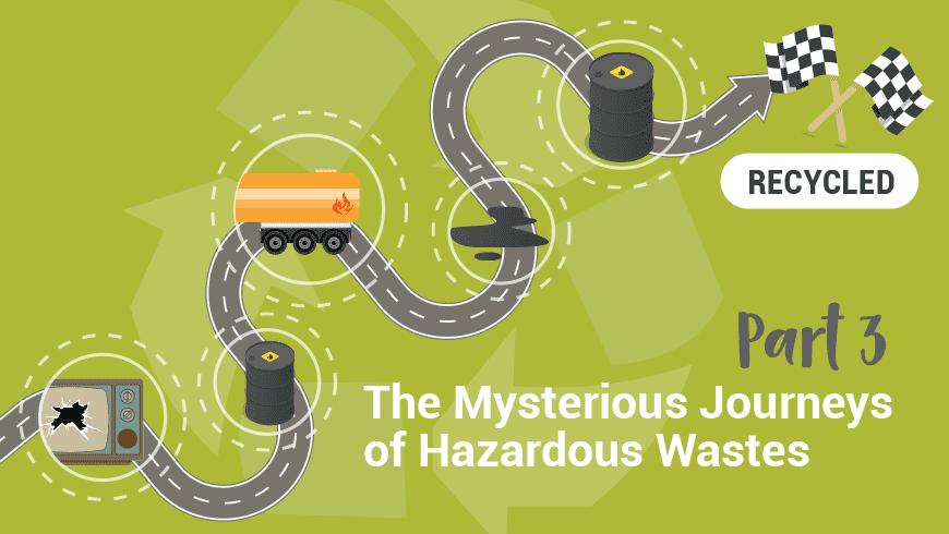 The Mysterious Journeys of Hazardous Waste Part Three